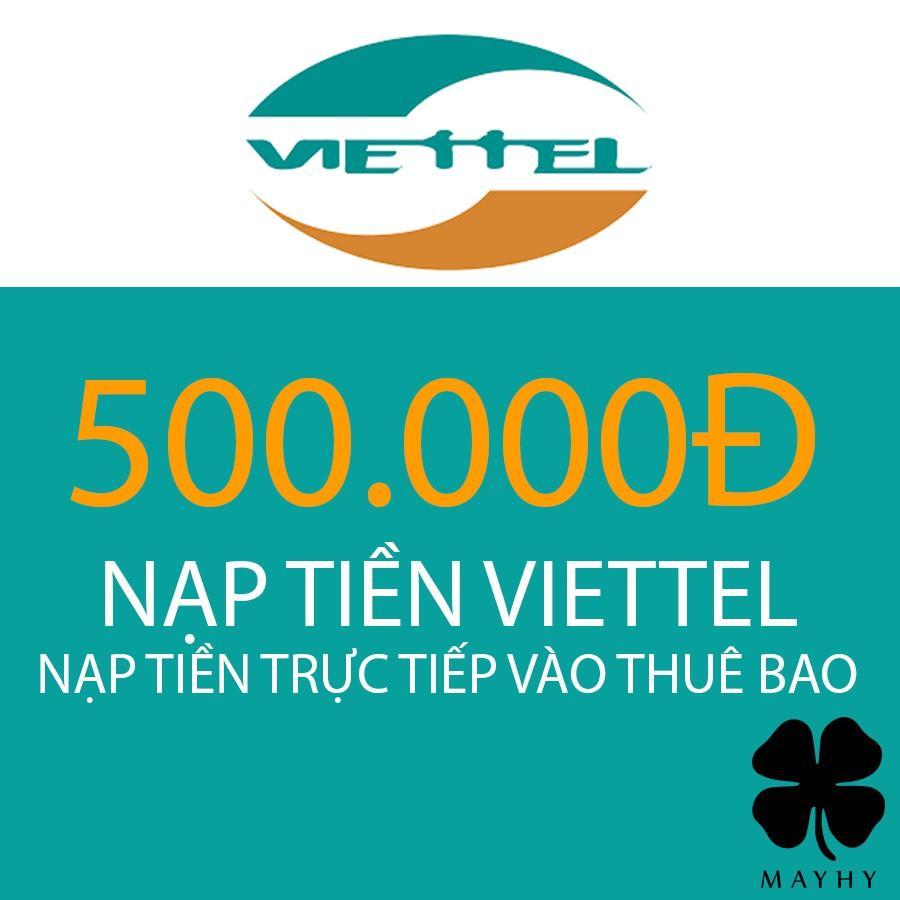 Nạp Tiền Trực Tiếp Thuê Bao Trả Trước Viettel 500.000 Đang Ưu Đãi Giá
