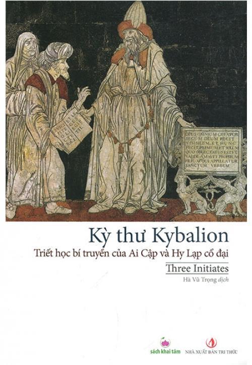 Mua Kỳ Thư Kybalion - Triết Học Bí Truyền Của Ai Cập Và Hy Lạp Cổ Đại