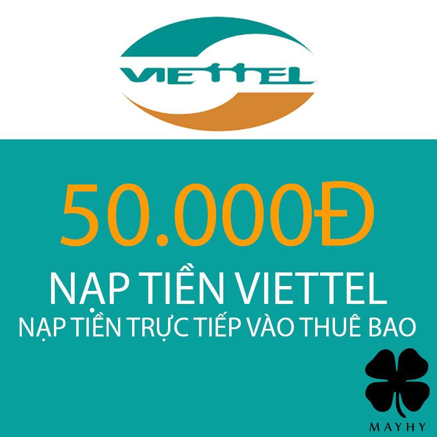 Nạp Tiền Trực Tiếp Thuê Bao Trả Trước Viettel 50.000 Được Hưởng Khuyến Mãi Từ Nhà Mạng Có Giá Tốt