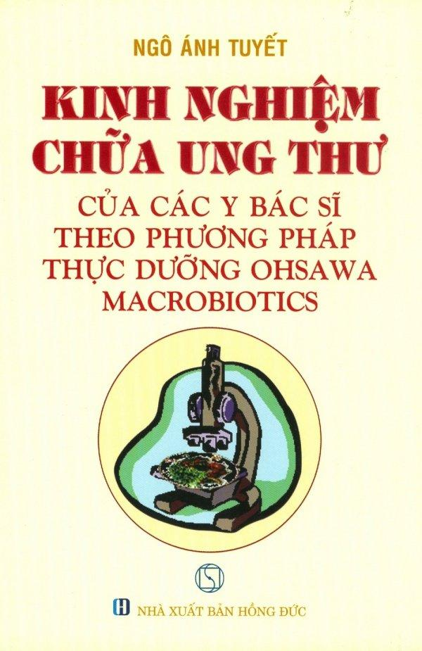 Mua Kinh Nghiệm Chữa Ung Thư Của Các Y Bác Sĩ Theo Phương Pháp Thực Dưỡng Ohsawa Macrobiotics - Ngô Ánh Tuyết