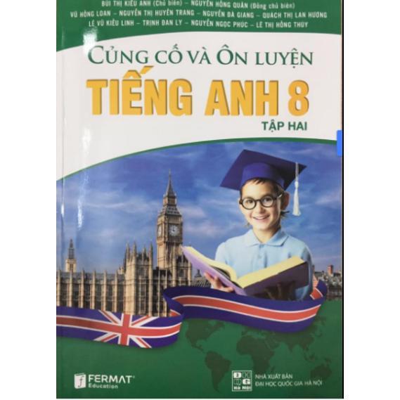 Mua Củng cố và ôn luyện Tiếng Anh 8 tập II