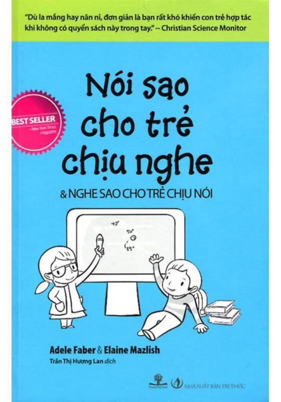 Nói Sao Cho Trẻ Chịu Nghe (Tái Bản 2018)