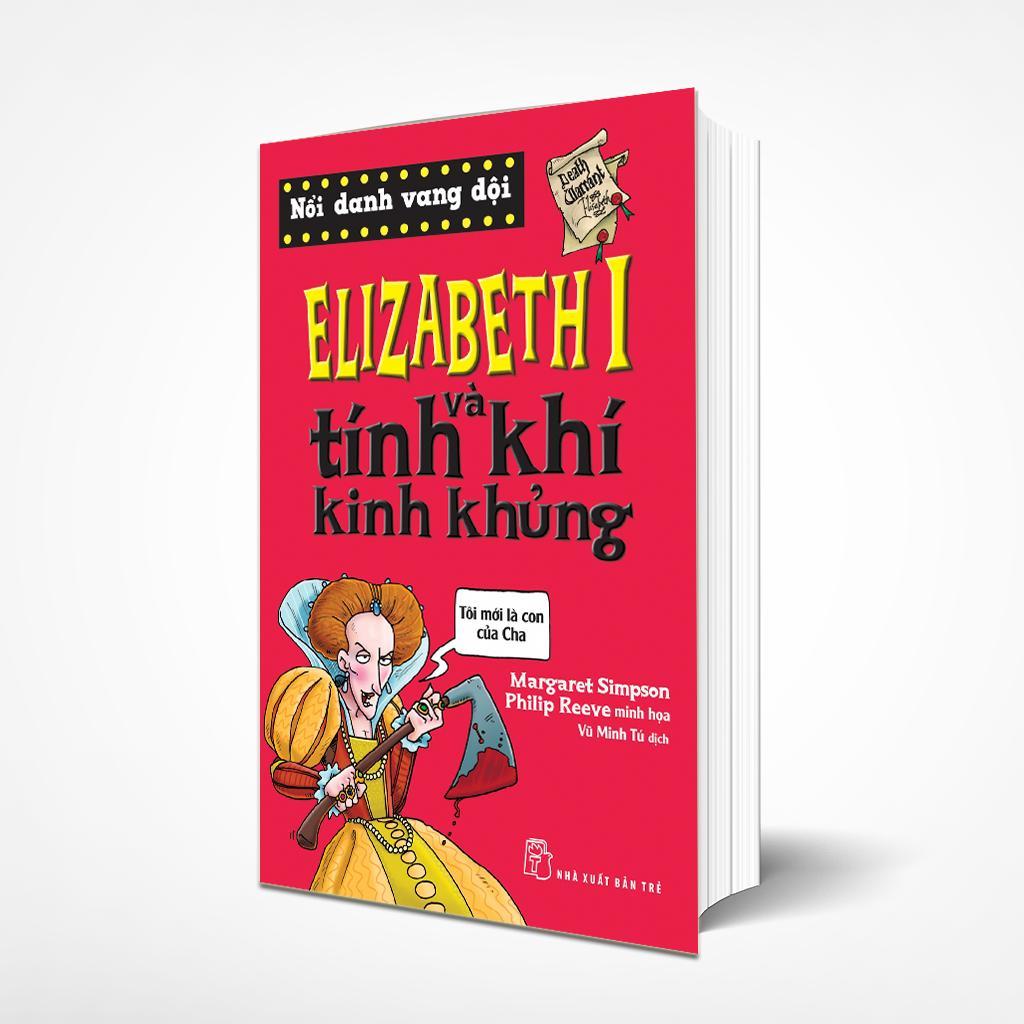 Mua Nổi danh vang dội - Elizabeth I và tính khí kinh khủng