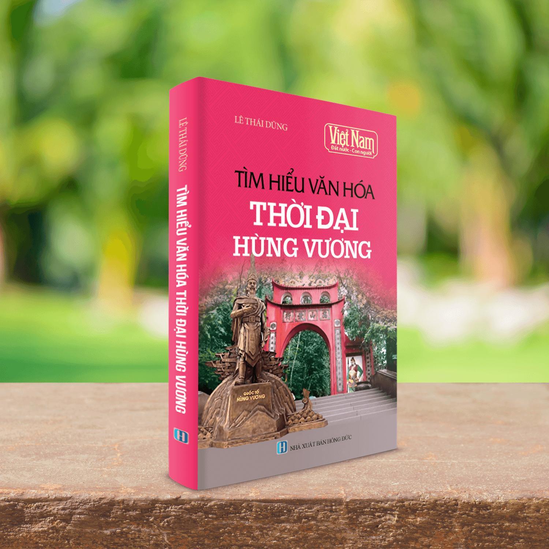 Mua Sách tìm hiểu văn hóa thời đại Hùng Vương