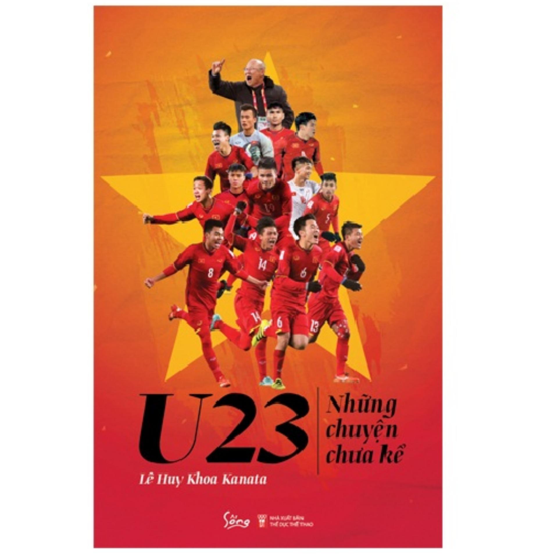Mua U23 - NHỮNG CHUYỆN CHƯA KỂ
