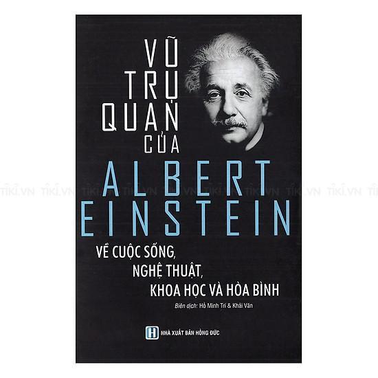 Hình ảnh Vũ Trụ Quan Của Albert Einstein Về Cuộc Sống, Nghệ Thuật, Khoa Học Và Hòa Bình