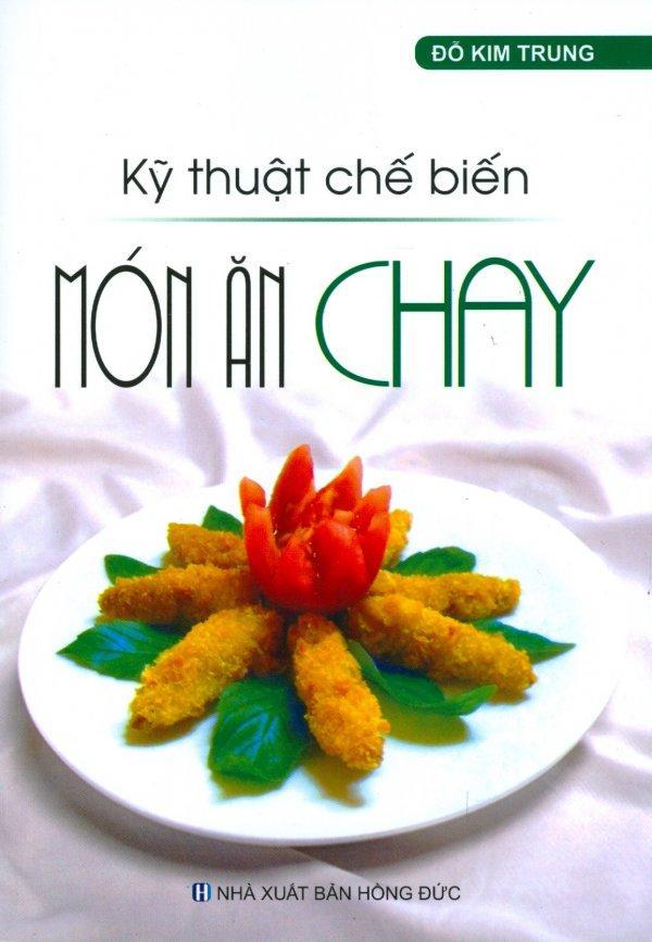 Mua Kỹ Thuật Chế Biến Món Ăn Chay - Đỗ Kim Trung