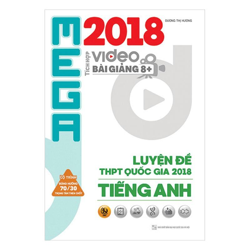 Mua Mega Luyện Đề THPTQG 2018 Tiếng Anh – Tích Hợp Video Bài Giảng 8+