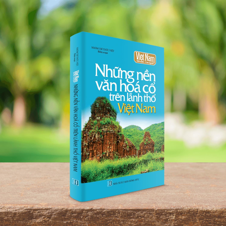 Mua Sách những nền văn hóa cổ trên lãnh thổ Việt Nam