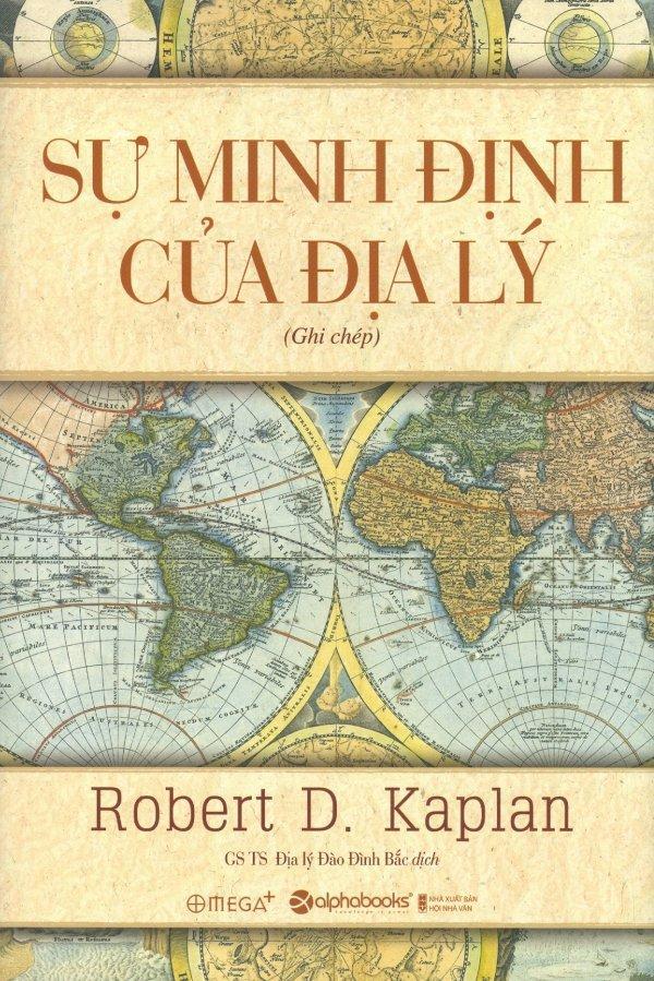 Mua Sự Minh Định Của Địa Lý - Đào Đình Bắc,Robert D. Kaplan