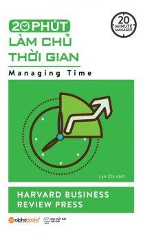 20 Phút Làm Chủ Thời Gian (20 Minute Manager) - Harvard BusinessReview Press,Lan Chi