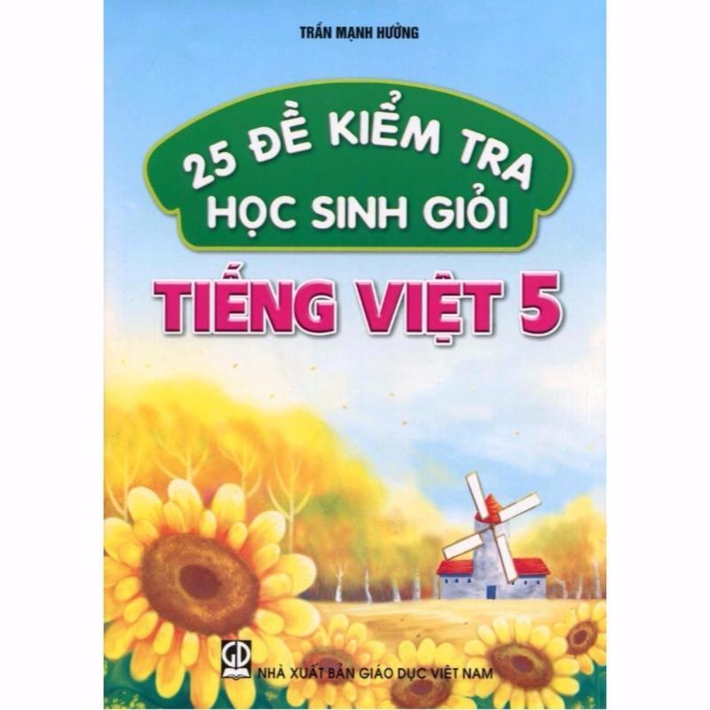 Mua 25 Đề Kiểm Tra Học Sinh Giỏi Tiếng Việt 5