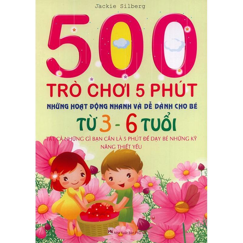 Mua 500 Trò Chơi 5 phút - Những hoạt động nhanh và dễ dàng cho bé từ 3-6 tuổi