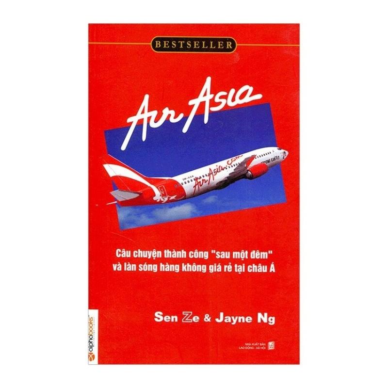 Mua Air Asia - Câu Chuyện Thành Công Sau Một Đêm Và Làn Sóng Hàng Không Giá Rẻ Tại Châu Á