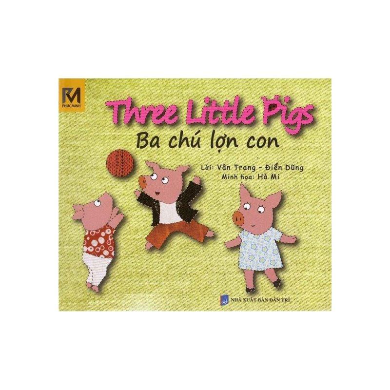 Mua Ba Chú Lợn Con - Three Little Pigs (Song Ngữ Việt - Anh)
