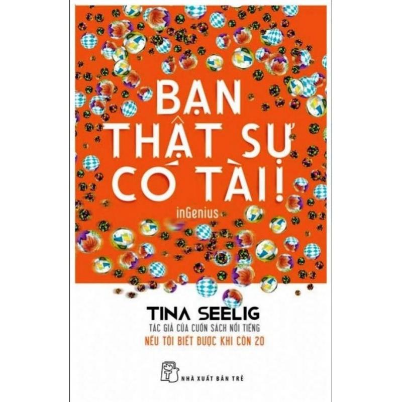 Mua Bạn Thật Sự Có Tài - Tina Seelig