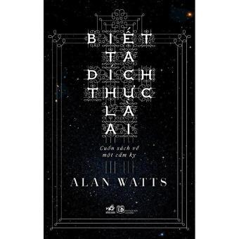 Ebook Biết ta đích thực là ai - Alan watts PDF