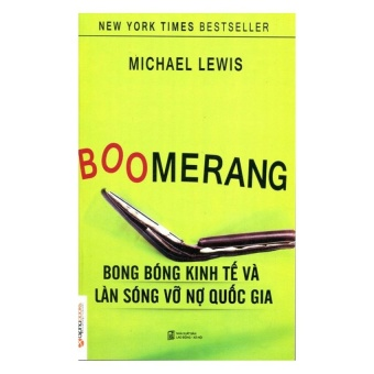 Boomerang - Bong Bóng Kinh Tế Và Làn Sóng Vỡ Nợ Quốc Gia