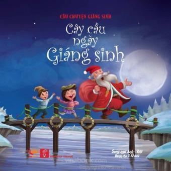 C��u Chuy���n Gi��ng Sinh - C��y C���u Ng��y Gi��ng Sinh (Song Ng��� Anh - Vi���t) - Nhi���u T��c Gi...