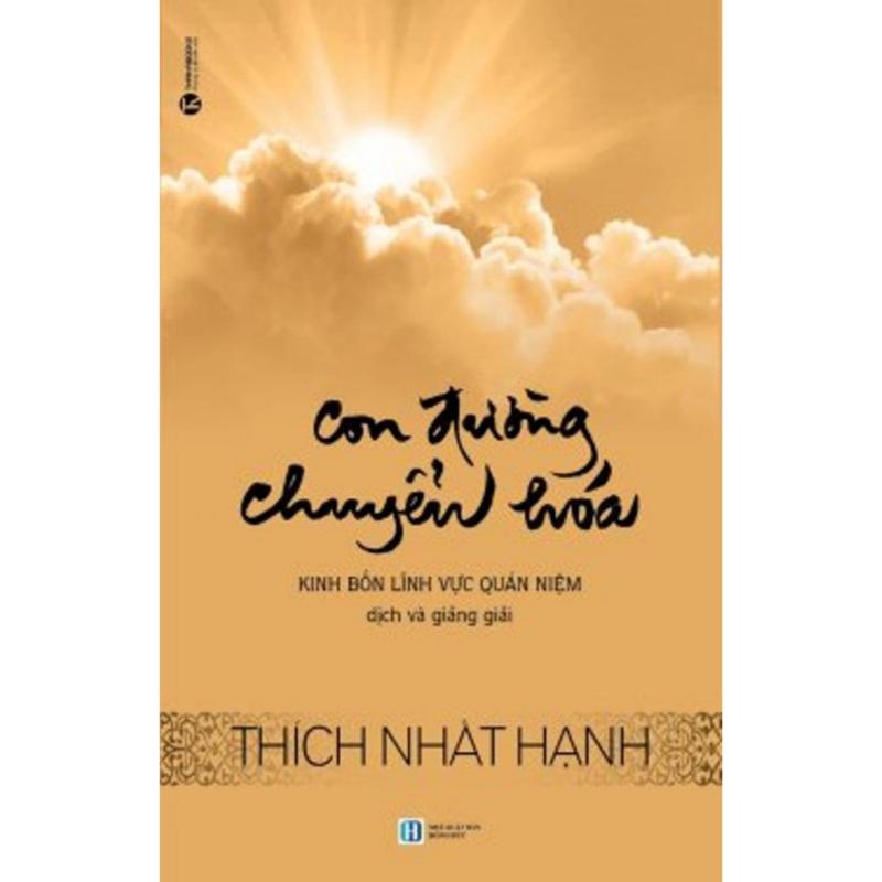 Mua Con Đường Chuyển Hóa - Kinh bốn lĩnh vực quán niệm - Thích Nhất Hạnh