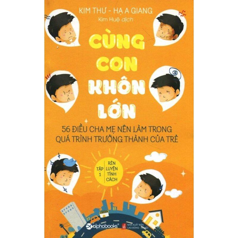 Mua Cùng Con Khôn Lớn - Tập 1: Rèn Luyện Tính Cách - Kim Thư, Hạ A Giang, Kim Huệ