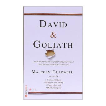 David & Goliath - Cuộc Đối Đầu Kinh Điển Và Nghệ Thuật Đốn NgãNhững Gã Khổng Lồ - Malcolm Gladwell