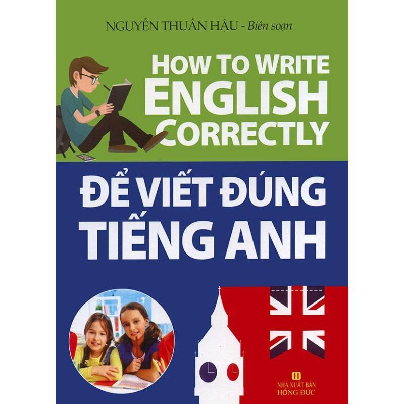Mua Để viết đúng tiếng Anh - How to write English correctly