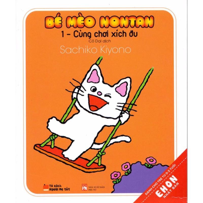 Mua Ehon Nhật Bản - Bé Mèo Nontan Tập 1 - Cùng Chơi Xích Đu