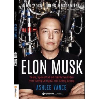 Elon Musk: Tesla, SpaceX Và Sứ Mệnh Tìm Kiếm Một Tương Lai NgoàiSức Tưởng Tượng - 8030122 , AL495MEAA6PIWRVNAMZ-12334466 , 224_AL495MEAA6PIWRVNAMZ-12334466 , 156000 , Elon-Musk-Tesla-SpaceX-Va-Su-Menh-Tim-Kiem-Mot-Tuong-Lai-NgoaiSuc-Tuong-Tuong-224_AL495MEAA6PIWRVNAMZ-12334466 , lazada.vn , Elon Musk: Tesla, SpaceX Và Sứ Mệnh Tìm