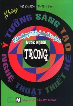 Những Ý Tưởng Sáng Tạo - Vận Dụng Hình Ảnh Dân Gian Nước Ngoài Trong Nghệ Thuật Thiết Kế - Gia Bảo - Tri Thức Việt