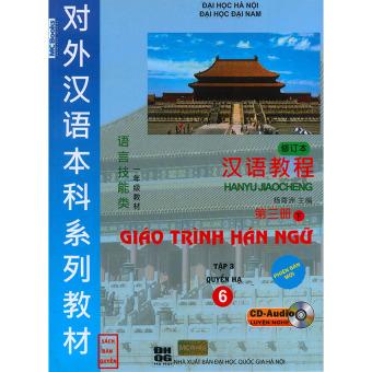 Giáo trình Hán ngữ 6 phiên bản mới tập 3 quyển Hạ (kèm CD)