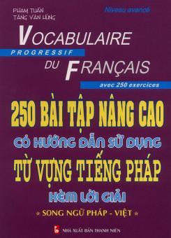 250 bài tập nâng cao có hướng dẫn sử dụng từ vựng tiếng Pháp kèm lời giải