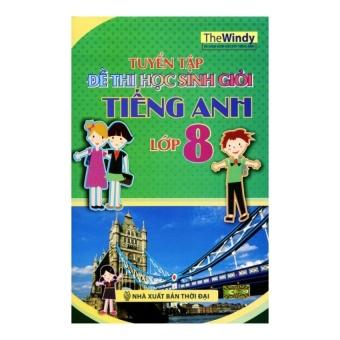 Tuyển Tập Đề Thi Học Sinh Giỏi Tiếng Anh Lớp 8 Cu