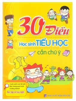 30 Điều Học Sinh Tiểu Học Cần Chú Ý - Vương Tinh Phàm, Thùy Dung và Thanh Thúy