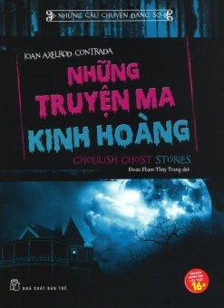 Những Câu Chuyện Đáng Sợ - Những Truyện Ma Kinh Hoàng - Joan Axelrod-Contrada,Đoàn Phạm Thùy Trang