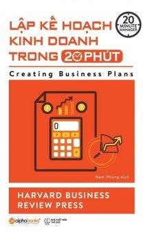 Lập Kế Hoạch Kinh Doanh Trong 20 Phút (20 Minute Manager) - Harvard Business Review Press,Nam Phong