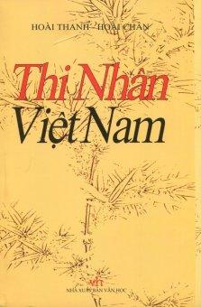 Thi Nhân Việt Nam (Bìa Mềm) - Hoài Thanh,Hoài Chân