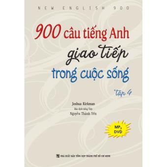 900 câu tiếng Anh giao tiếp trong cuộc sống: Tập 4