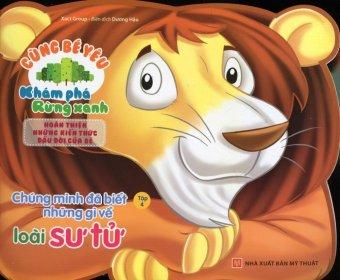 Cùng Bé Yêu Khám Phá Rừng Xanh - Tập 4: Chúng Mình Đã Biết Những Gì Về Loài Sư Tử - Xact Group,Dương Hậu