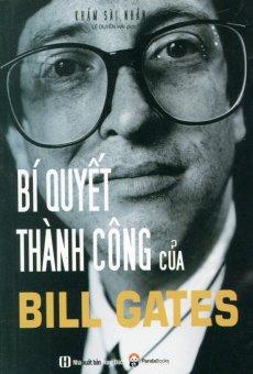 Bí Quyết Thành Công Của Bill Gates (Tái Bản 2016) - Khảm Sài Nhân,Lê Duyên Hải