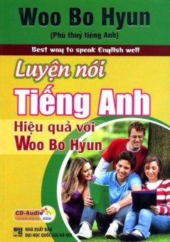 Luyện Nói Tiếng Anh Hiệu Quả Với Woo Bo Hyun - Ngọc Mai và Woo Bo Hyun (Kèm 1 CD)