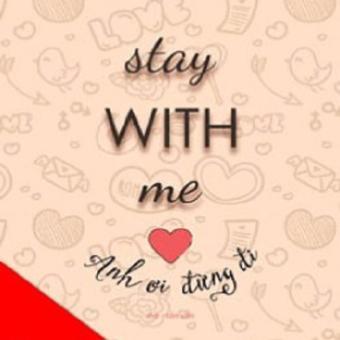 Stay With Me - Anh Ơi, Đừng Đi! - Hiên