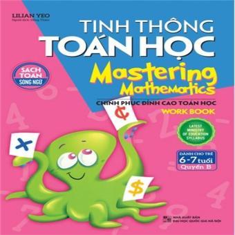 Tinh thông Toán học - Mastering Mathematics - Dành cho trẻ 6-7 tuổi - quyển B