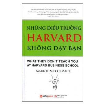 Những Điều Trường Harvard Không Dạy Bạn (Tái Bản 2015) - Mark H. Mccormack