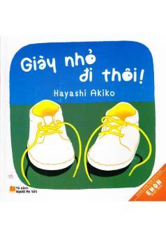 Truyện Tranh Ehon - Giày Nhỏ Đi Thôi (0-3 tuổi)