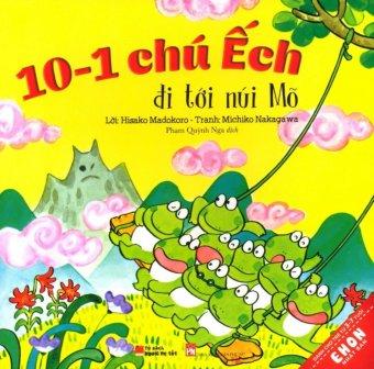 Ehon Nhật Bản - 10-1 Chú Ếch Đi Tới Núi Mõ - Michiko Nakagawa,Hisako Madokoro,Phạm Quỳnh Nga