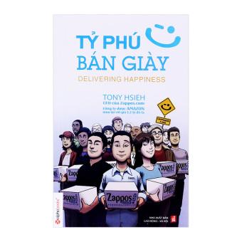 Tỷ Phú Bán Giày - Tony Hsieh