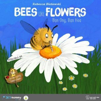 Lớn Lên Cùng Thiên Nhiên - Tập 2: Bạn Ong, Bạn Hoa (Song Ngữ) - Mầm Nhỏ,Rebecca Bielawski