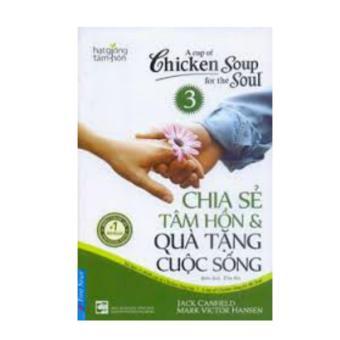 Chicken Soup For The Soul: Chia Sẻ Tâm Hồn Và Quà Tặng Cuộc Sống 3