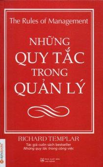 Những Quy Tắc Trong Quản Lý (Tái Bản 2015) - Richard Templar, Nguyễn Công Điều